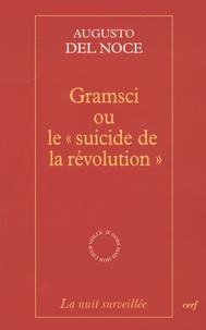 "Augusto Del Noce - Gramsci ou le ""suicide de la révolution""."