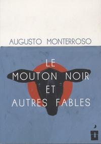 Augusto Monterroso - Le mouton noir et autres fables.