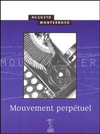 Augusto Monterroso - Mouvement perpétuel.