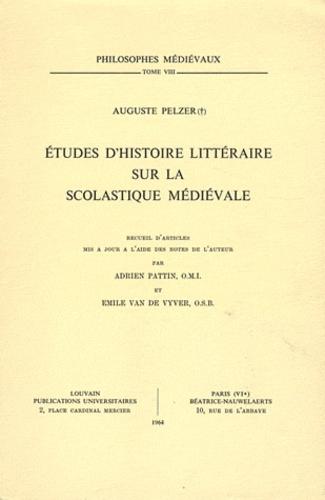 Augustus Pelzer - Etudes d'histoire littéraire sur la scolastique médiévale.