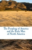 Augustus R. Grote et J-L. A. de Quatrefages de Breau - The Peopling of America and the Early Man of North America.