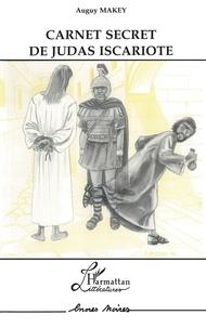 Auguy Makey - Carnet Secret de Judas Iscariote.