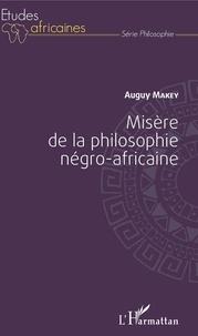 Auguy Makey - Misère de la philosophie négro-africaine.