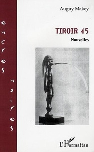 Auguy Makey - Tiroir 45 - nouvelles.