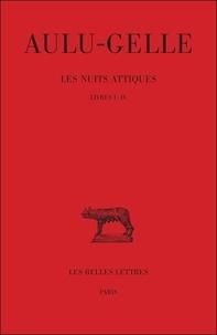 Aulu-Gelle - Les nuits attiques - Tome 1, Livres 1 à 4.