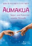 Aumakua - Segen und Potenzial unserer Wurzeln.