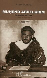 Galabria.be Muhend Abdelkrim - Du temps de la République (Rif, 1920-1926).Edition berbère Image