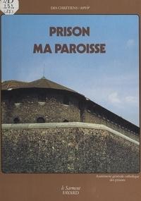 Aumônerie générale catholique et  Collectif - Prison, ma paroisse.