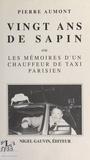 Aumont - Vingt ans de sapin ou Les mémoires d'un chauffeur de taxi parisien.