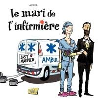 Aurel - Le mari de l'infirmière.