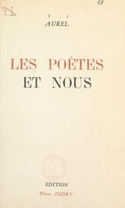 Aurel - Les poètes et nous.
