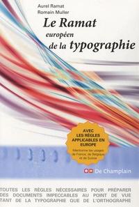 Aurel Ramat et Romain Muller - Le Ramat européen de la typographie.