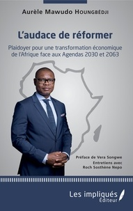 Goodtastepolice.fr L'audace de réformer - Plaidoyer pour une transformation économique de l'Afrique face aux Agendas 2030 et 2063 Image