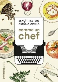 Aurélia Aurita et Benoît Peeters - Comme un chef - Une autobiographie culinaire.