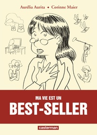 Aurélia Aurita et Corinne Maier - Ma vie est un best-seller.