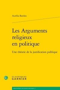 Les arguments religieux en politique - Une théorie de la justification publique.pdf
