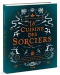 Aurélia Beaupommier - La cuisine des sorciers.