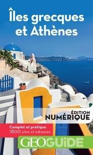 Téléchargement gratuit ebooks pdf Iles grecques et Athènes par Aurélia Bollé, Hervé Basset, Martin Angel, Sophie Launay 9782742442058