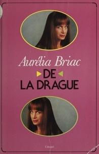 Aurélia Briac - De la drague.