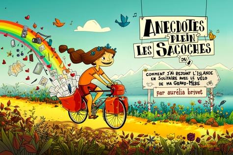 Aurélia Brivet - Anecdotes plein les sacoches - Ou comment j'ai rejoint l'Islande en solitaire avec le vélo de ma grand-mère.