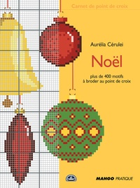 Aurélia Cérulei et Isabelle Contreau - Noël au point de croix - Carnet de point de croix.
