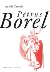Aurélia Cervoni - Pétrus Borel.
