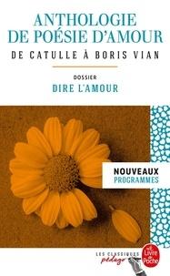 Téléchargement d'ebooks gratuits kindle pc Anthologie de poésie d'amour  - De Catulle à Boris Vian - Dossier thématique : Dire l'amour in French