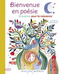 Aurélia Fronty - Bienvenue en poésie - 30 poèmes pour ta naissance.