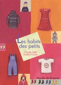 Aurélia Fronty et Claude Helft - Les habits des petits.