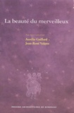 Aurélia Gaillard et Jean-René Valette - La beauté du merveilleux.