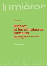 Aurélia Gaillard et Marie-Irène Igelmann - Lumières N° 31, 1er semestre  : Diderot et les simulacres humains - Mannequins, pantins, automates et autres figures.