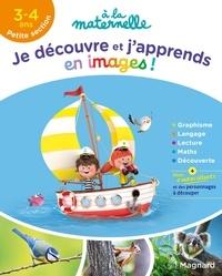 Aurélia Gallois-Lacroix et Isabelle Jacqué - Je découvre et j'apprends en images Petite section.