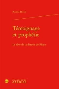 Aurélia Hetzel - Témoignage et prophétie - Le rêve de la femme de Pilate.