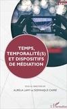 Aurélia Lamy et Dominique Carré - Temps, temporalité(s) et dispositifs de médiation.