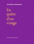 Aurélia Lassaque - En quête d'un visage.