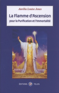 La flamme de lascension et de la purification - Initiations, cérémonies et prières.pdf