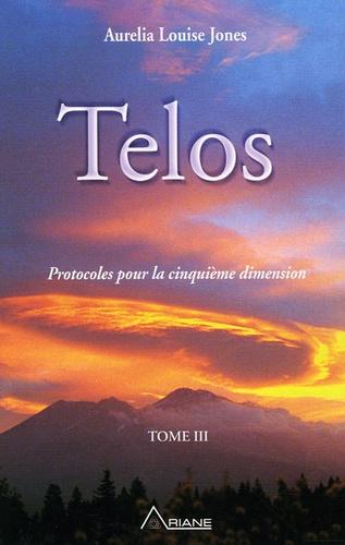 Aurelia Louise Jones - Telos - Tome 3, Protocoles pour la cinquième dimension.