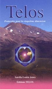 Aurelia Louise Jones - Telos - Tome 3, Protocoles de la cinquième dimension.