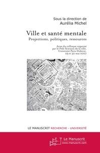 Ville et santé mentale - Projections, politiques, ressources.pdf