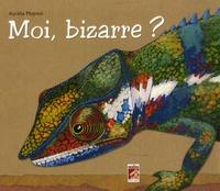 Aurélia Moynot - Moi, bizarre ?.