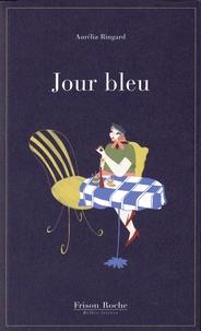 Aurelia Ringard - Jour bleu.