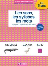 Aurélia Roire - Les sons, les syllabes, les mots - Se préparer à l'apprentissage de la lecture.