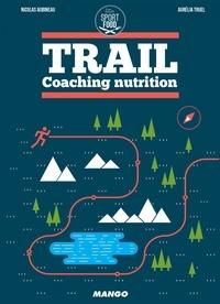 Aurélia Truel et Nicolas Aubineau - Trail - Coaching nutrition.