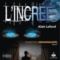 Aurélie Aubry et Alain Lafond - Dreamwalkers tome 2. L'incréé.