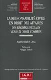 Aurélie Ballot-Lénat - La responsabilité civile en droit des affaires - Des régimes spéciaux vers un droit commun.