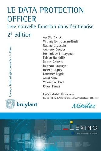 Aurélie Banck et Virginie Bensoussan-Brulé - Le Data Protection Officer - Une nouvelle fonction dans l'entreprise.
