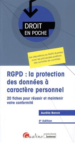RGPD : la protection des données à caractère personnel. 20 fiches pour réussir et maintenir votre conformité 4e édition
