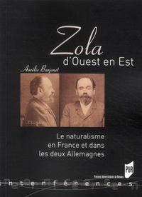 Aurélie Barjonet - Zola d'Ouest en Est - Le naturalisme en France et dans les deux Allemagnes.