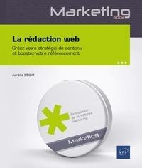 Aurélie Bégat - La rédaction web - Créez votre stratégie de contenu et boostez votre référencement.