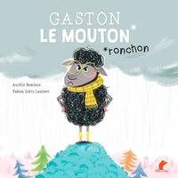 Aurélie Bombace et Fabien Lambert - Gaston le mouton ronchon.